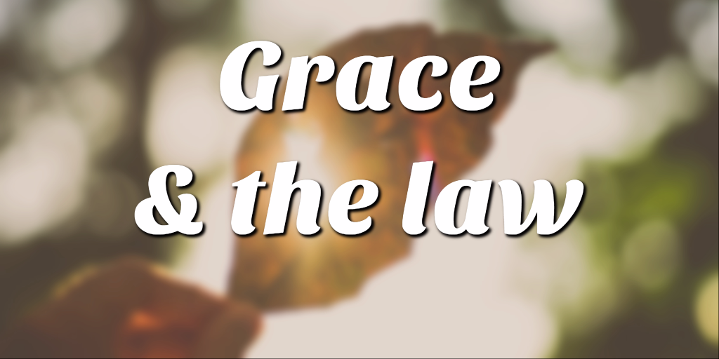 grace and the law