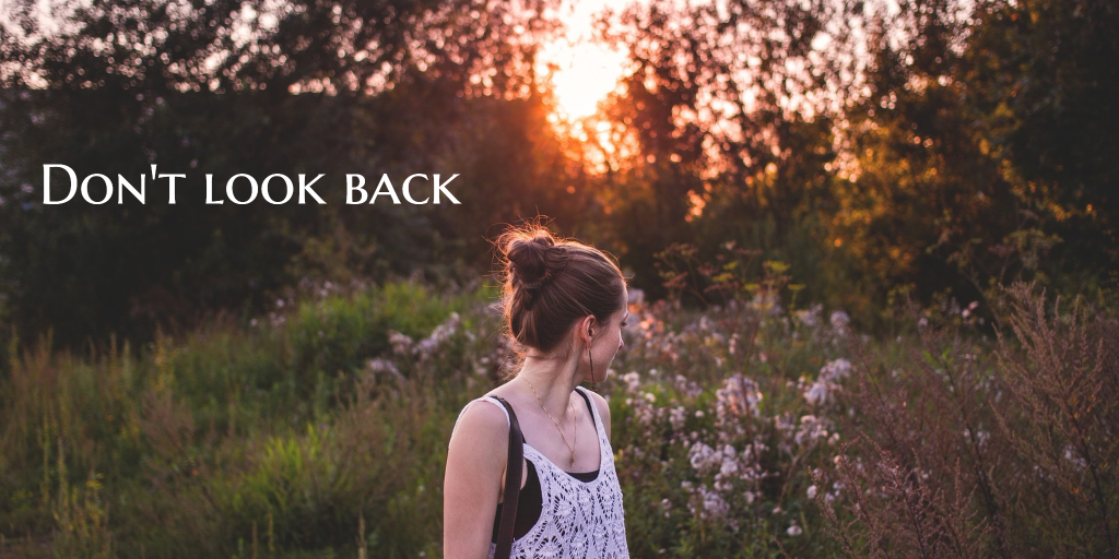 Don't look back