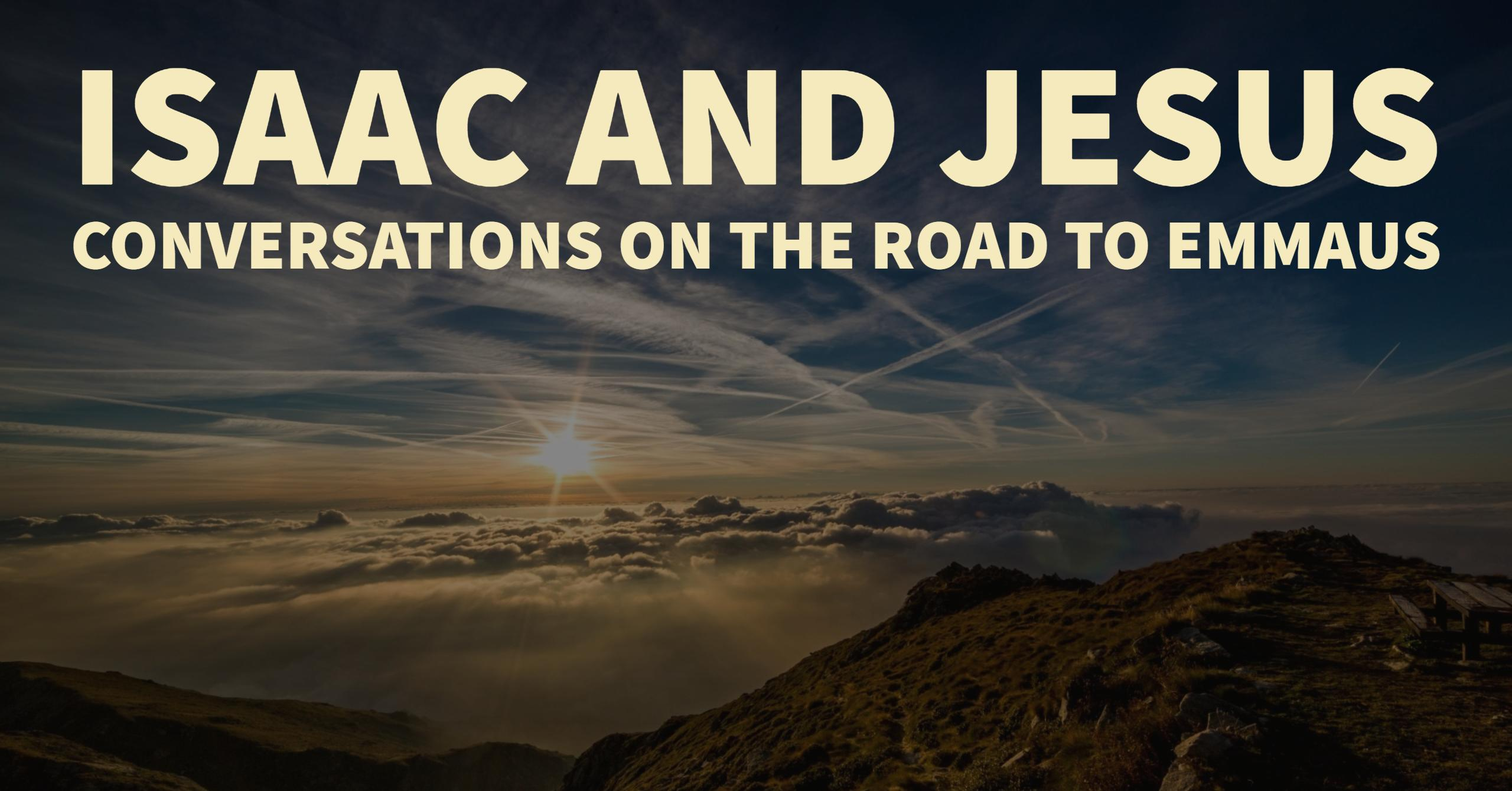 Isaac and Jesus